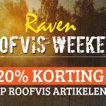 Roofvisweekend! – 20% KORTING bij Raven!